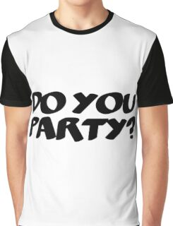 Party Hard Dance Trance T-Shirts Graphic T-Shirt