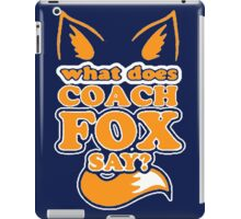What Does Coach Fox Say iPad Case/Skin