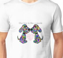 """""""Our love is like a puzzle"""" puppies Unisex T-Shirt"""