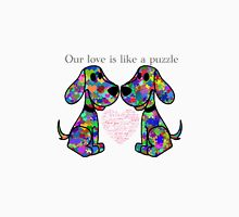 """Our love is like a puzzle"" puppies Unisex T-Shirt"