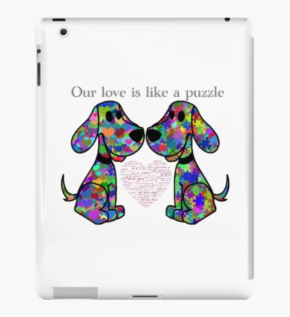 """""""Our love is like a puzzle"""" puppies iPad Case/Skin"""