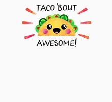 Taco 'bout awesome! Unisex T-Shirt