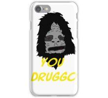 You Druggo - Big Lez Show iPhone Case/Skin