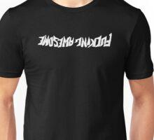 Fucking Awesome Upside Down Unisex T-Shirt