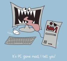 """""""It's PC gone mad, I tell you!"""" Kids Tee"""