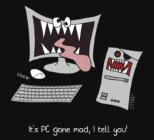 """It's PC gone mad, I tell you!"" Kids Tee"