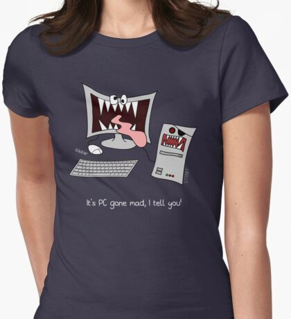 """It's PC gone mad, I tell you!"" Womens Fitted T-Shirt"