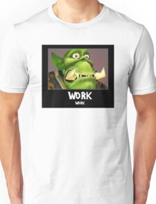 WORK WORK - WC3 Unisex T-Shirt