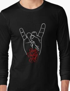 Rock and fucking roll Long Sleeve T-Shirt