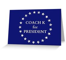 Coach K for President Greeting Card