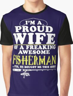 I'm proud Wife of Fisherman Graphic T-Shirt