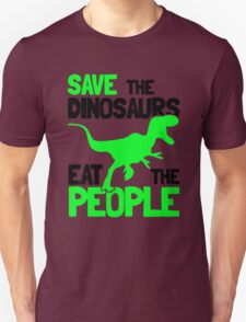 Save the Dinosaurs Eat The People Unisex T-Shirt