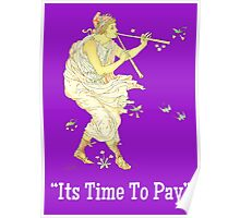 Its Time To Pay The Piper Poster