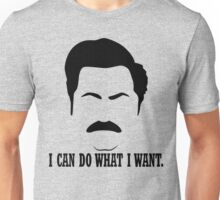 "Ron Swanson ""I can do what I want."" Unisex T-Shirt"