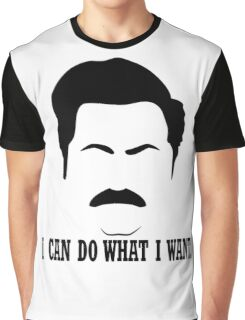 """Ron Swanson """"I can do what I want."""" Graphic T-Shirt"""