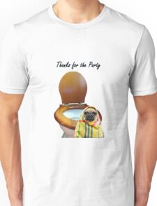 Thank you for Party, pug and toilet. humor Unisex T-Shirt