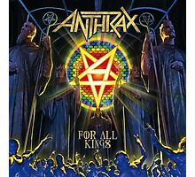 Anthrax For All Of Kings Photographic Print