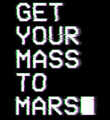 Get Your Mass to Mars (Glitch) – Sticker Sticker