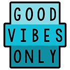 Good Vibes Only by sophh-sophh
