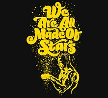We Are All Made Of Stars Unisex T-Shirt