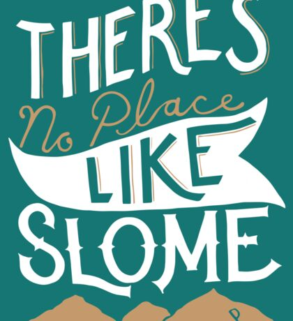 """""""There's No Place Like SLOme"""" - Color Sticker"""
