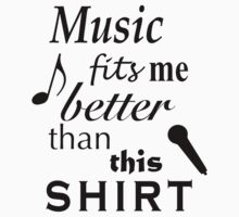 Music Fits Me Better Than This Shirt Kids Tee