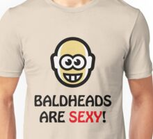 Baldheads Are Sexy! (Bald Head / POS) Unisex T-Shirt