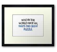 Who In The World Am I? Framed Print