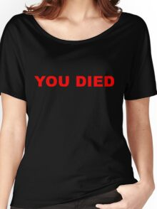You Died Slogan Women's Relaxed Fit T-Shirt