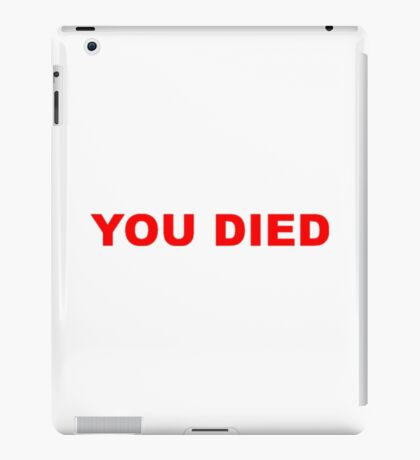 You Died Slogan iPad Case/Skin