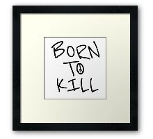 Movie quote Full Metal Jacket Stanley Kubrick Born To Kill Framed Print