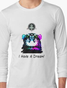 I have a Dream Long Sleeve T-Shirt