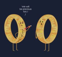 We will be precious too...! One Piece - Long Sleeve