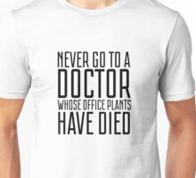 Humour Funny Doctor Medicine Office Joke Unisex T-Shirt