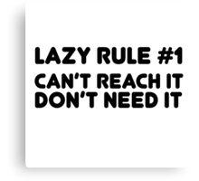 Lazy Humour Funny Joke Friend Laziness Rule Canvas Print