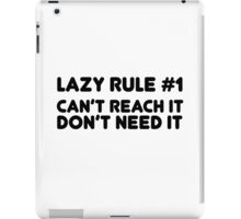 Lazy Humour Funny Joke Friend Laziness Rule iPad Case/Skin