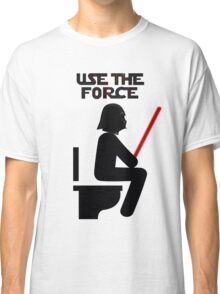 Use the Force - constipated Classic T-Shirt
