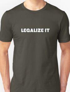 Legalize it Weed Marijuanna Pot Ganja Stoner Stoned Unisex T-Shirt