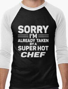Sorry I'm Already Taken By A Super Hot Chef Men's Baseball ¾ T-Shirt