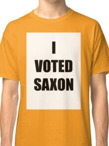 I VOTED SAXON Classic T-Shirt