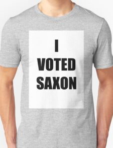 I VOTED SAXON T-Shirt
