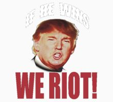 If Trump Wins We Riot One Piece - Short Sleeve
