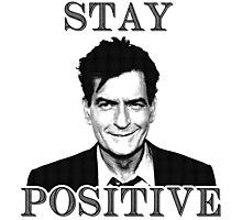 Stay positive Charlie Sheen Photographic Print