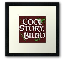Cool Story Bilbo Framed Print
