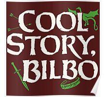 Cool Story Bilbo Poster