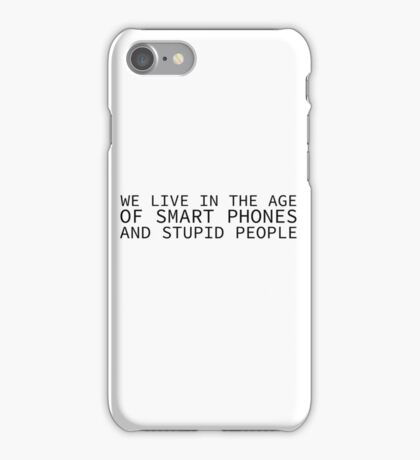 Cool Quote Smartphone Stupid People Funny Political iPhone Case/Skin