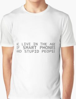 Cool Quote Smartphone Stupid People Funny Political Graphic T-Shirt