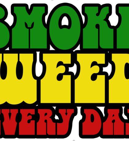 Smoke Weed Every Day Stoner Stoned Pot Marijuana  Sticker