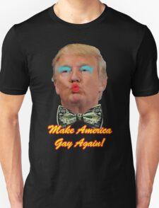 Trump Make America Gay Again! T-Shirt