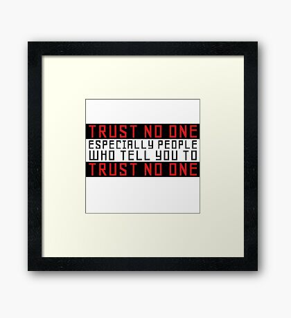 Trust No One Funny Cool Humour Smart Wordplay Framed Print